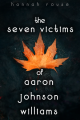 The Seven Victims of Aaron Johnson Williams