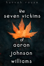 The Seven Victims of Aaron Johnson Williams