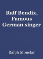 Ralf Bendix, Famous German singer