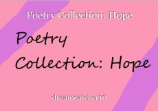 Poetry Collection: Hope