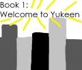 Book 1: Welcome to Yukeen