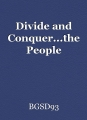 Divide and Conquer...the People