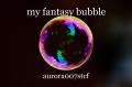 my fantasy bubble