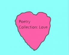 Poetry Collection: Love