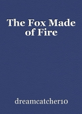 The Fox Made of Fire