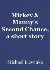 Mickey & Manny's Second Chance, a short story