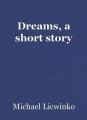 Dreams, a short story