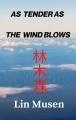 As Tender As The Wind Blows