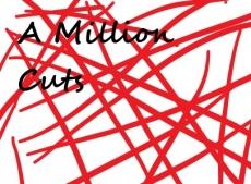 A Million Cuts