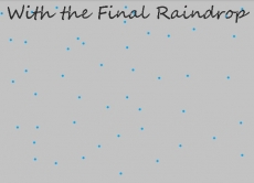 With the Final Raindrop