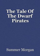 The Tale Of The Dwarf Pirates