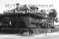 My True Adventure at the King House 1968