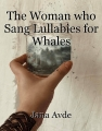 The Woman who Sang Lullabies for Whales
