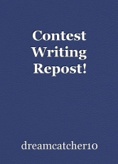 Contest Writing Repost!