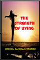 The Strength Of Living