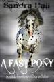 A Fast Pony