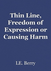 Thin Line, Freedom of Expression or Causing Harm