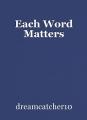 Each Word Matters