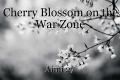 Cherry Blossom on the War Zone