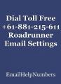 Dial Toll Free +61-881-215-611 Roadrunner Email Settings for Fixing Roadrunner Email Problems