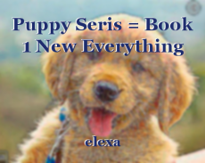 Puppy Seris = Book 1 New Everything