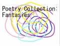 Poetry Collection: Fantasies