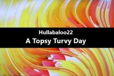 A Topsy Turvy Day