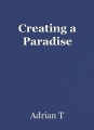 Creating a Paradise