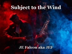 Subject to the Wind