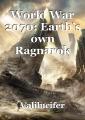 World War 2070: Earth's own Ragnarok