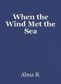 When the Wind Met the Sea