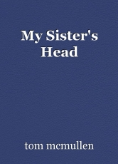 My Sister's Head