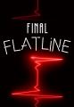 Final Flatline