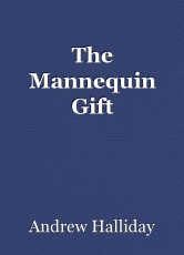 The Mannequin Gift