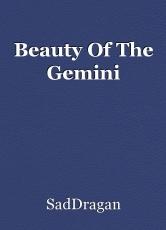 Beauty Of The Gemini