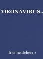CORONAVIRUS...
