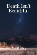 Death Isn't Beautiful