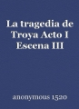 La tragedia de Troya Acto I Escena III