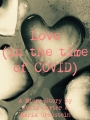 Love (in the time of COVID)