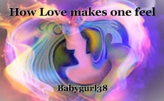 How Love makes one feel