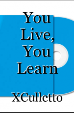 You Live, You Learn