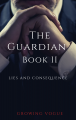 The Guardian Book II: Lies and Consequences