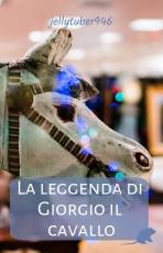 La leggenda di Giorgio il cavallo