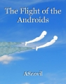 The Flight of the Androids