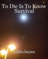 To Die Is To Know Survival