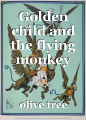 Golden child and the flying monkey (Abuse by proxy)