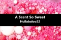 A Scent So Sweet