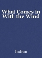 What Comes in With the Wind