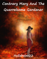 Contrary Mary And The Quarrelsome Gardener