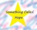 Something Called Hope